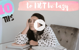 How to overcome being lazy